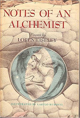 notes of an alchemist loren c eiseley com  notes of an alchemist loren c eiseley 9780684130873 com books