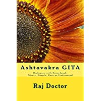 Ashtavakra GITA: Dialogues with King Janak: Direct, Simple, Easy to Understand
