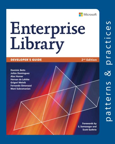 Developer's Guide to Microsoft Enterprise Library, 2nd Edition (Microsoft patterns & practices) Pdf