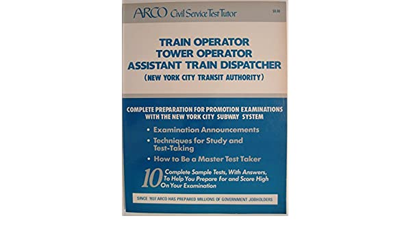 Arco train operator tower operator assistant train dispatcher arco train operator tower operator assistant train dispatcher arco civil service test tutor hy hammer 9780668063128 amazon books fandeluxe Image collections