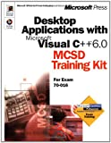 Developing Desktop Applications with Microsoft Visual C++ 6.0 : MCSD Training Kit, Microsoft Press, Microsoft Corporation Staff, 0735607958