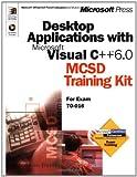 Developing Desktop Applications with Microsoft Visual C++ 6.0 : MCSD Training Kit, Microsoft Press, Microsoft Corporation Staff, 0735607958
