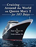 Cruising Around the World: On Queen Mary 2 for 103 Days