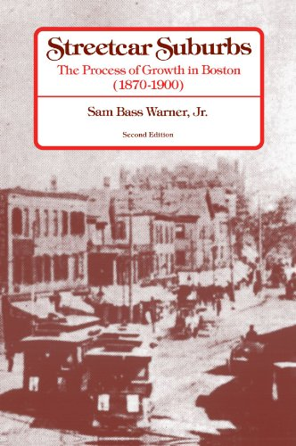 Streetcar Suburbs: The Process of Growth in Boston, 1870-1900