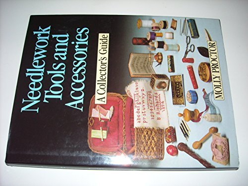 - Needlework Tools and Accessories: A Collector's Guide