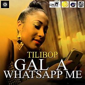 gal a whatsapp me tilibop from the album gal a whatsapp me november 6