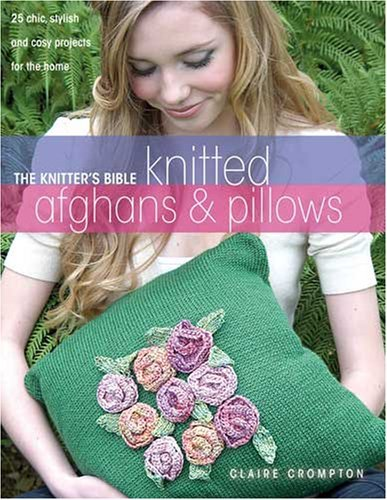 Charles Craft Afghan - Knitters Bible Throws & Cushions: 25 Chic, Stylish and Cosy Projects for Your Home (Knitter's Bible)