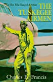 The Tuskegee Airmen, Charles E. Francis, 0828319553