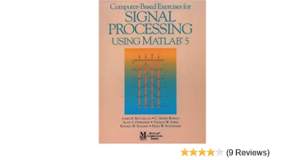 Computer based exercises for signal processing using matlab ver5 computer based exercises for signal processing using matlab ver5 james h mcclellan c sidney burrus alan v oppenheim thomas w parks fandeluxe Image collections