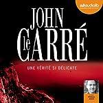 Une vérité si délicate | John le Carré