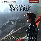 The Tattooed Duchess: A Fire Beneath the Skin, Book 2 | Victor Gischler