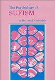 The Psychology of Sufism, Javad Nurbakhsh, 0933546491