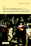 The Dutch Republic in the Seventeenth Century: The Golden Age