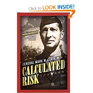 Calculated Risk General Mark W. Clark and Martin Blumenson