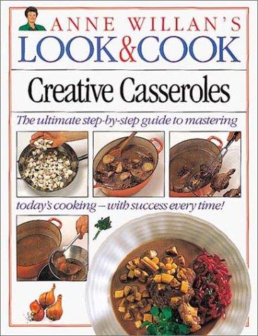 Creative Casseroles (Anne Willan's Look & Cook) by Anne Willan