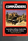img - for The Commanders: Australian Military Leadership in the Twentieth Century book / textbook / text book