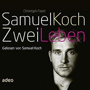 Samuel Koch - Zwei Leben Hörbuch