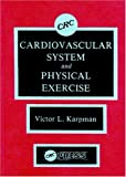Cardiovascular System and Physical Exercise, Karpman, Victor L., 0849365287