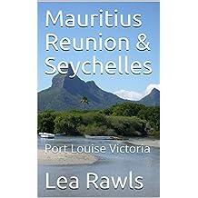 Mauritius Reunion & Seychelles: Port Louise Victoria (Photo Book Book 10)