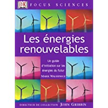 Energies renouvelables (les) focus sciences