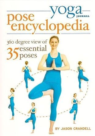Yoga Journal: Yoga Pose Encyclopedia by Jason Crandell ...