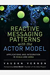 Reactive Messaging Patterns with the Actor Model: Applications and Integration in Scala and Akka Hardcover