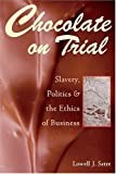img - for Chocolate on Trial: Slavery, Politics, and the Ethics of Business book / textbook / text book