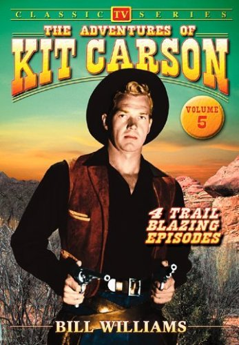 The Adventures of Kit Carson, Vol. 5 -