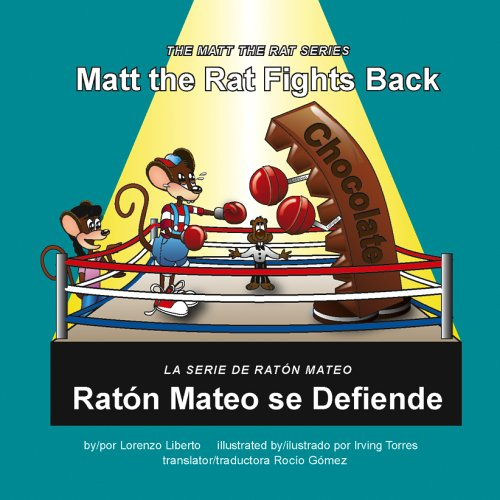 Matt The Rat Fights Back / Raton Mateo Se Defiende (The Matt the Rat Series / La Serie de Ratón Mateo) (English and Spanish Edition) ebook