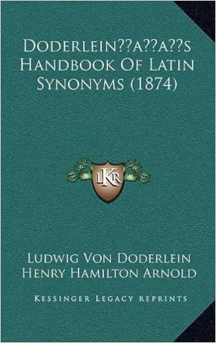 Book Doderleinacentsa -A Centss Handbook of Latin Synonyms (1874)