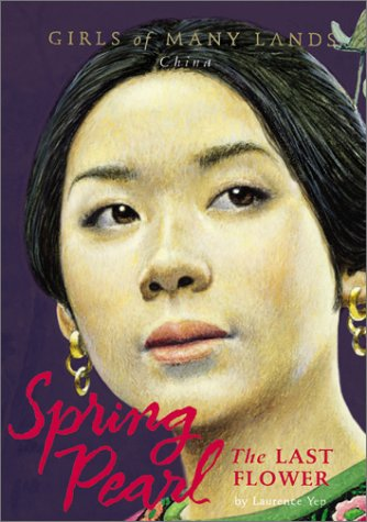 Spring Pearl: The Last Flower (Girls of Many Lands-CHINA) (Pearl Flower The Spring Last)