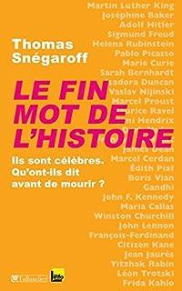 Le fin mot de l'histoire : ils sont célèbres, qu'ont-ils dit avant de mourir ?, Snégaroff, Thomas