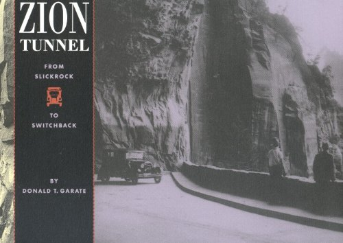 The Zion Tunnel From Slickrock to Switchback pdf epub