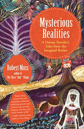 Mysterious Realities: A Dream Traveler's Tales from the Imaginal ()