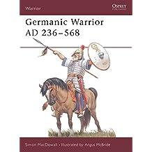 Germanic Warrior AD 236–568
