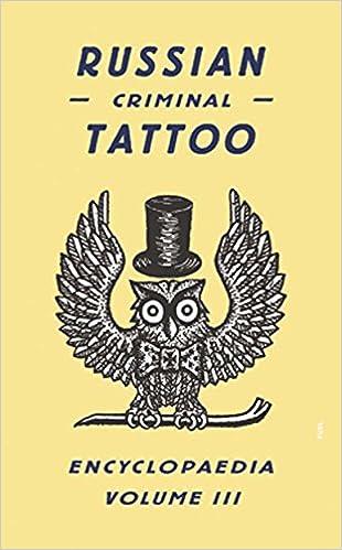 Russian Criminal Tattoo Encyclopaedia Volume Iii: V. 3 por Sergei Vasiliev epub