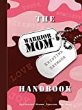 The Warrior Mom Handbook