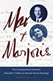 Max and Marjorie, Maxwell E. Perkins and Marjorie Kinnan Rawlings, 0813016916