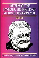Patterns of the Hypnotic Techniques of Milton H. Erickson, M.D., Vol. 2 Paperback