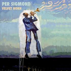 Per Sigmond - Velvet Horn