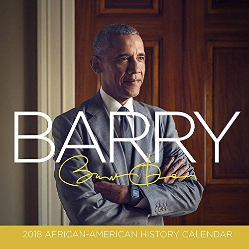 2018 Barack Obama With African American Historical facts 12 MONTH Black History Calendar
