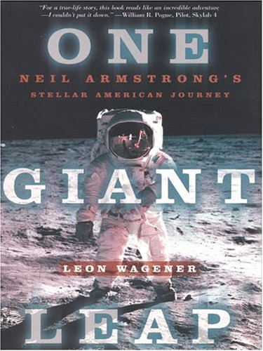 One Giant Leap: Neil Armstrong's Stellar American Journey (Thorndike Biography)