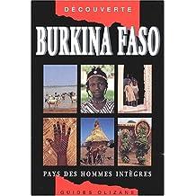 Burkina faso, le pays des hommes intègres