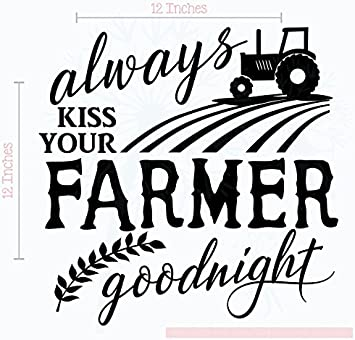 Always Kiss Your Farmer Goodnight Vinyl Decals Lettering Master Bedroom Quote Wall Decor Sticker 12 X 12 Black Amazon Com