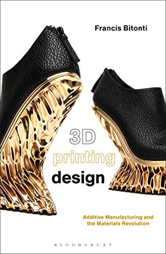 3D Printing Design: Additive manufacturing and the materials revolution (Required Reading Range)