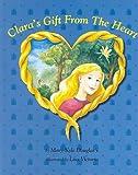 Clara's Gift from the Heart, Mary-kyle Douglas, 0967460298