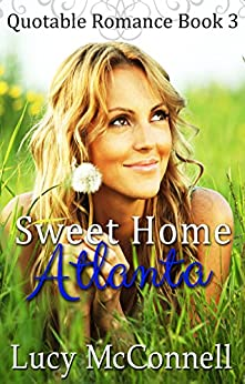 Sweet Home Atlanta: Quotable Romance Book 3 by [McConnell, Lucy]