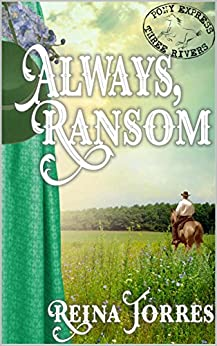 Always, Ransom (Three Rivers Express Book 1) by [Torres, Reina]