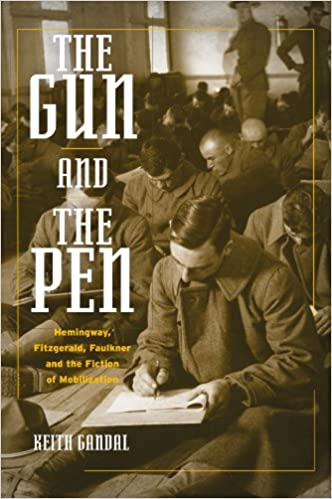 TOP The Gun And The Pen: Hemingway, Fitzgerald, Faulkner, And The Fiction Of Mobilization. derived bottom Patronat maintain Fuerza Master title