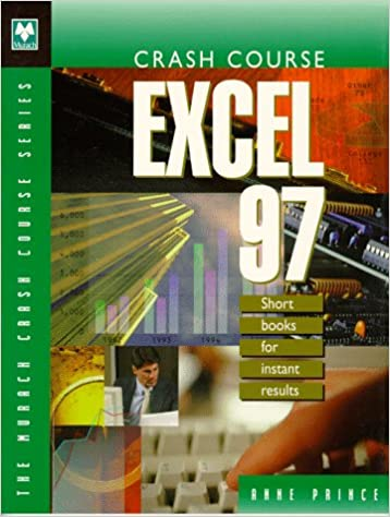 Crash Course Excel 97: Short Books for Instant Results: Anne ...